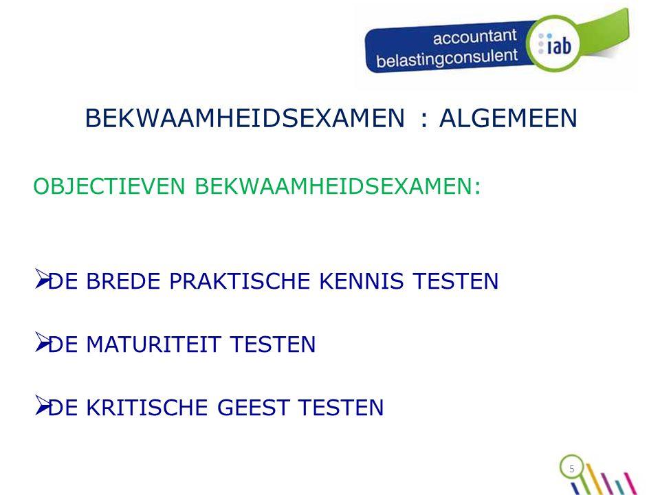 26 MONDELING GEDEELTE MOGELIJKE ONDERWERPEN  WETGEVING JAARREKENING  BOEKHOUDTECHNIEKEN (voor accountants)  VENNOOTSCHAPSRECHT (voor accountants met inbegrip van bijzondere mandaten)  FISCALITEIT (in ruime zin)  DEONTOLOGIE met inbegrip van AWW