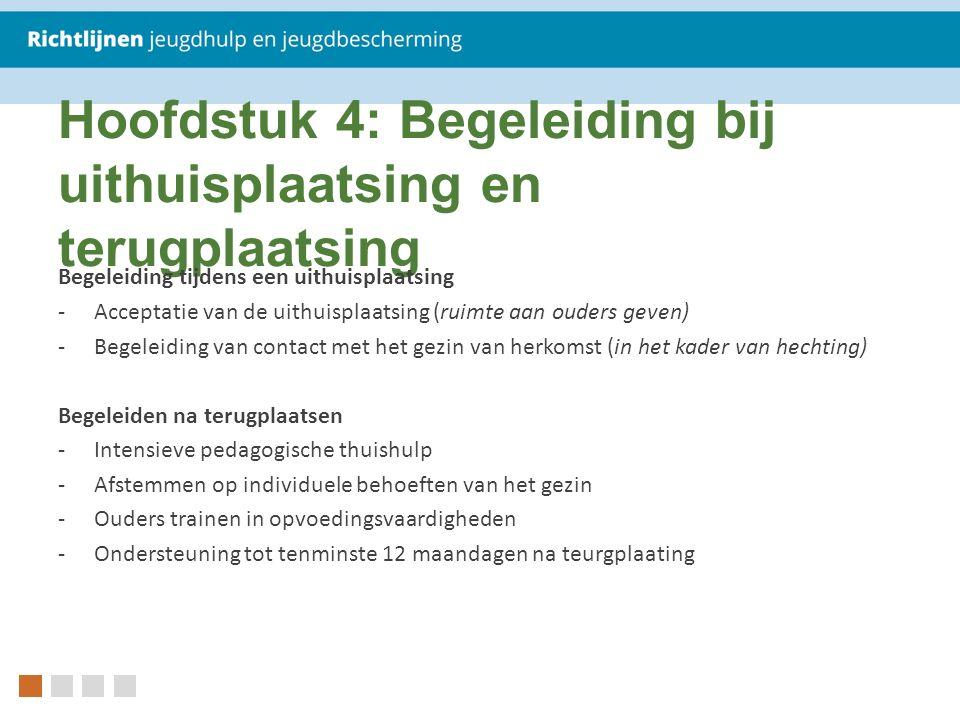 Hoofdstuk 4: Begeleiding bij uithuisplaatsing en terugplaatsing Begeleiding tijdens een uithuisplaatsing -Acceptatie van de uithuisplaatsing (ruimte a