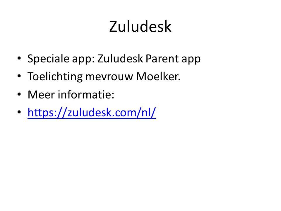 Zuludesk Speciale app: Zuludesk Parent app Toelichting mevrouw Moelker. Meer informatie: https://zuludesk.com/nl/