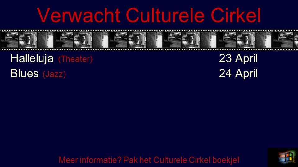 Verwacht Culturele Cirkel Halleluja (Theater) 23 April Blues (Jazz) 24 April Meer informatie.
