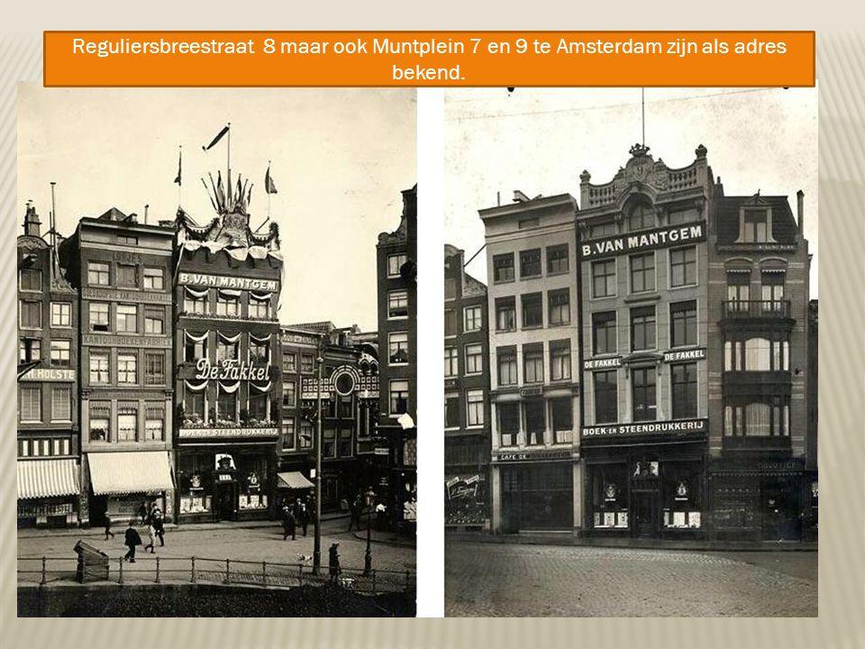 Reguliersbreestraat 8 maar ook Muntplein 7 en 9 te Amsterdam zijn als adres bekend.