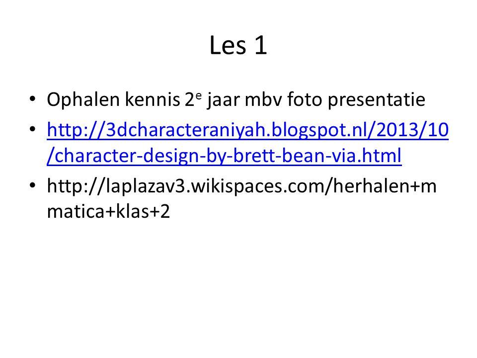 Les 1 Ophalen kennis 2 e jaar mbv foto presentatie http://3dcharacteraniyah.blogspot.nl/2013/10 /character-design-by-brett-bean-via.html http://3dcharacteraniyah.blogspot.nl/2013/10 /character-design-by-brett-bean-via.html http://laplazav3.wikispaces.com/herhalen+m matica+klas+2