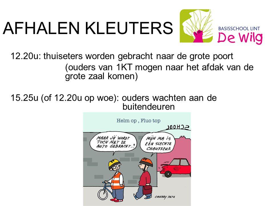 AFHALEN KLEUTERS 12.20u: thuiseters worden gebracht naar de grote poort (ouders van 1KT mogen naar het afdak van de grote zaal komen) 15.25u (of 12.20u op woe): ouders wachten aan de buitendeuren