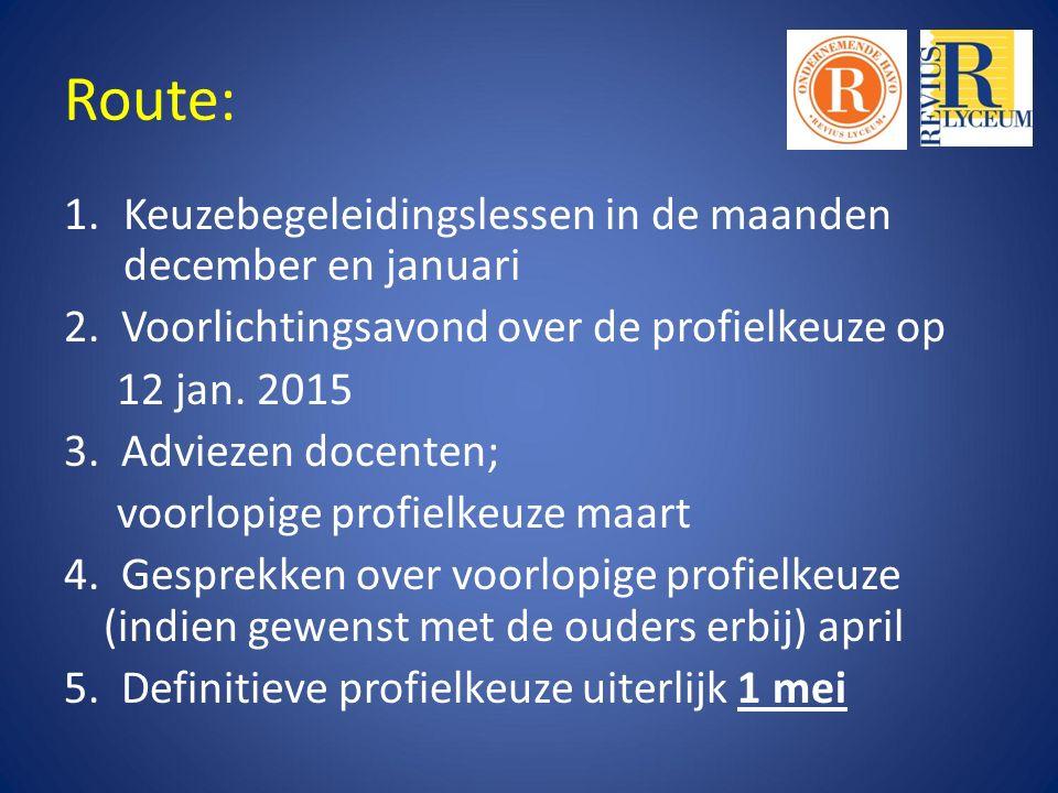 Route: 1.Keuzebegeleidingslessen in de maanden december en januari 2.