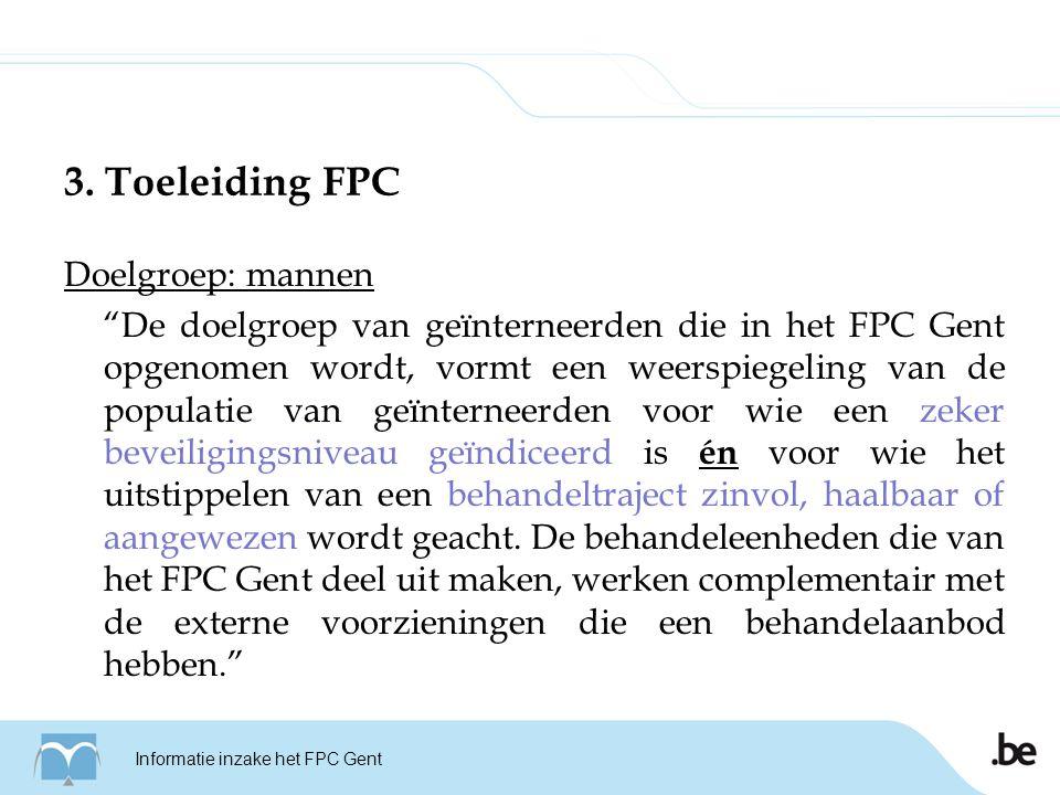 - In de regel worden in het FPC Gent geïnterneerden opgenomen waarbij doorstroming naar het externe zorgcircuit en maatschappelijke re-integratie mogelijk wordt geacht opdat het FPC Gent een schakel in een breed uitgebouwd zorgcircuit zou kunnen betekenen. - De exploitant dient periodiek te overleggen met de zorgcoördinatoren en met de partners uit het netwerk opdat een vlotte doorstroming naar de volgende trappen van het externe zorgcircuit kan worden georganiseerd.