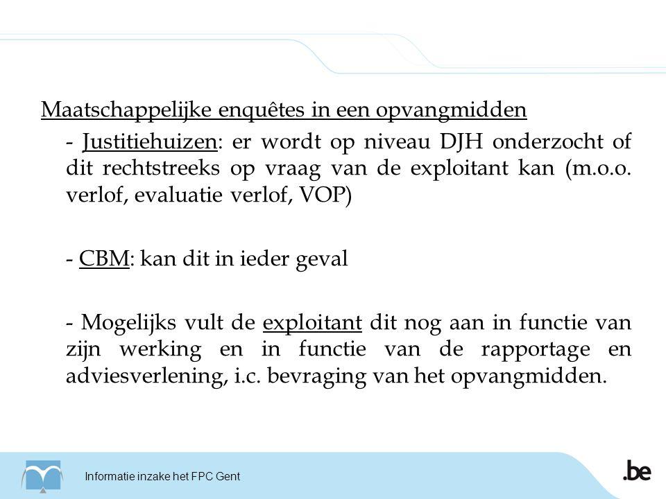 Maatschappelijke enquêtes in een opvangmidden - Justitiehuizen: er wordt op niveau DJH onderzocht of dit rechtstreeks op vraag van de exploitant kan (m.o.o.