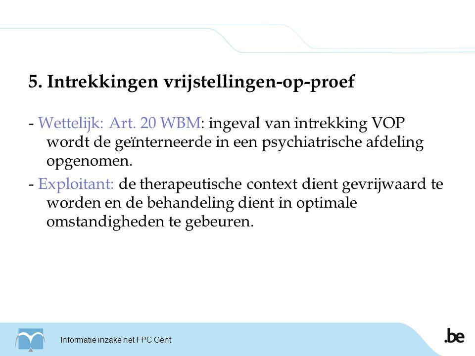 5. Intrekkingen vrijstellingen-op-proef - Wettelijk: Art.