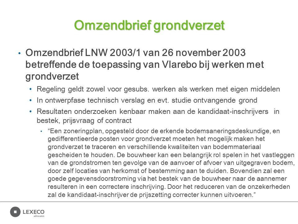 Omzendbrief grondverzet Omzendbrief LNW 2003/1 van 26 november 2003 betreffende de toepassing van Vlarebo bij werken met grondverzet Regeling geldt zo