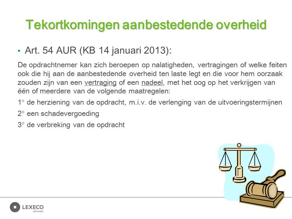 Tekortkomingen aanbestedende overheid Art. 54 AUR (KB 14 januari 2013): De opdrachtnemer kan zich beroepen op nalatigheden, vertragingen of welke feit