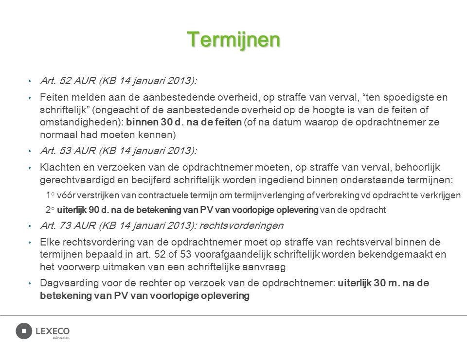 """Termijnen Art. 52 AUR (KB 14 januari 2013): Feiten melden aan de aanbestedende overheid, op straffe van verval, """"ten spoedigste en schriftelijk"""" (onge"""