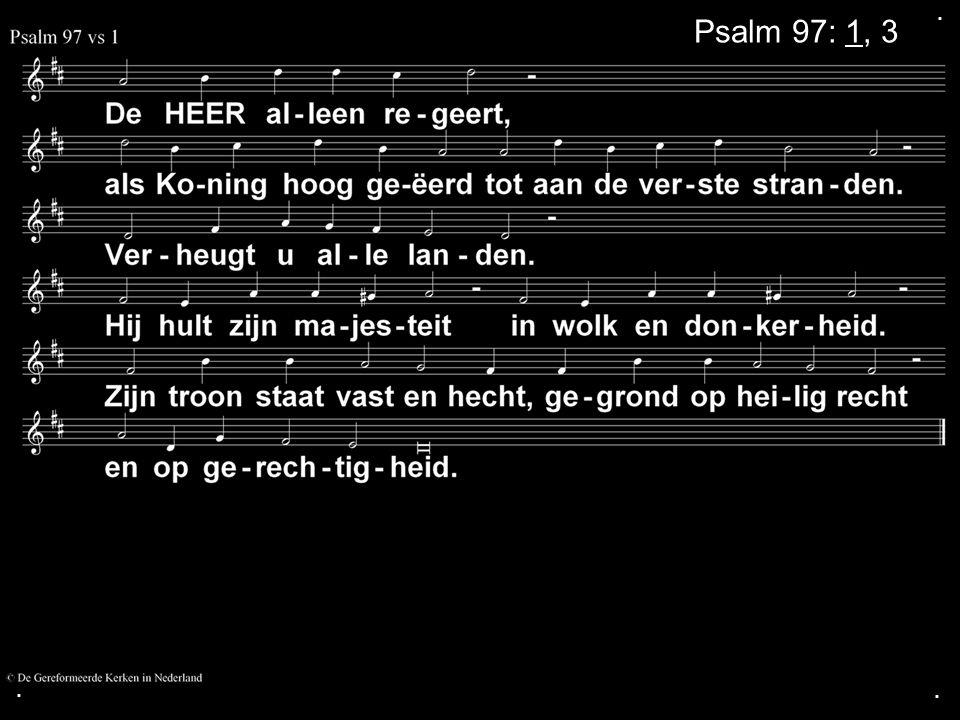 ... Psalm 97: 1, 3