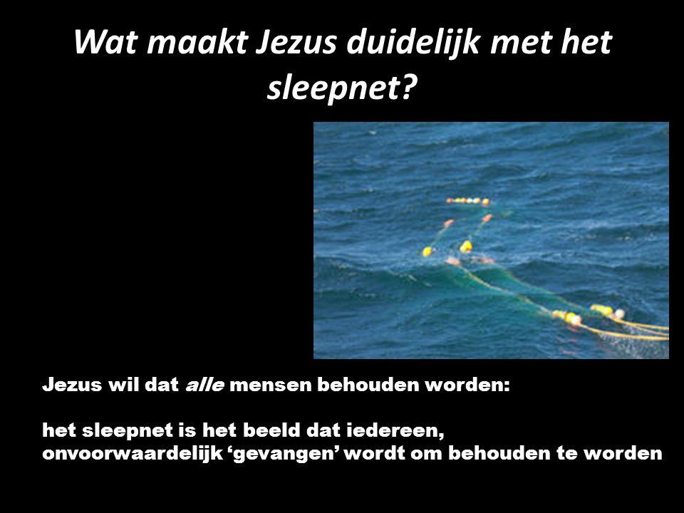 Wat maakt Jezus duidelijk met het sleepnet.