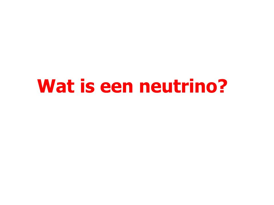 Wat is een neutrino?