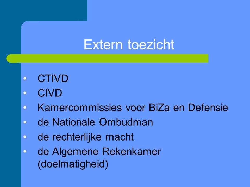 Extern toezicht CTIVD CIVD Kamercommissies voor BiZa en Defensie de Nationale Ombudman de rechterlijke macht de Algemene Rekenkamer (doelmatigheid)