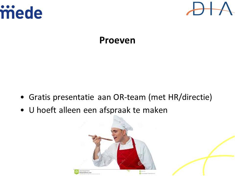 Proeven Gratis presentatie aan OR-team (met HR/directie) U hoeft alleen een afspraak te maken