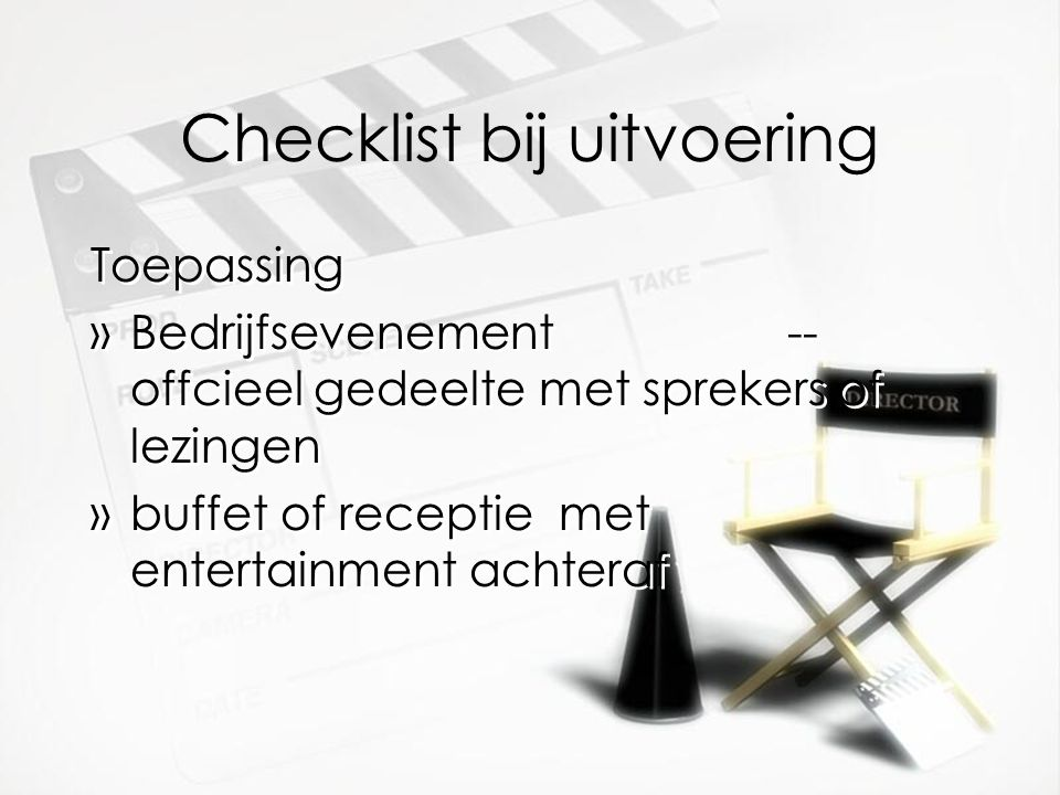 Checklist bij uitvoering Toepassing »Bedrijfsevenement -- offcieel gedeelte met sprekers of lezingen »buffet of receptie met entertainment achteraf To