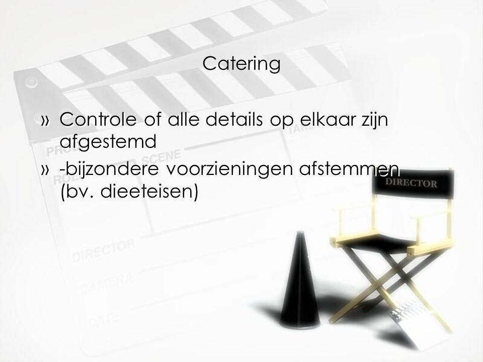 Catering »Controle of alle details op elkaar zijn afgestemd »-bijzondere voorzieningen afstemmen (bv.