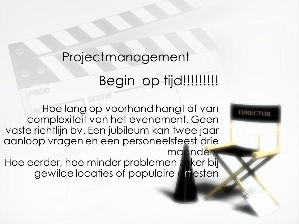 Projectmanagement Begin op tijd!!!!!!!!.