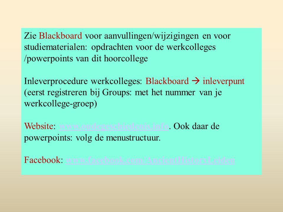 Zie Blackboard voor aanvullingen/wijzigingen en voor studiematerialen: opdrachten voor de werkcolleges /powerpoints van dit hoorcollege Inleverprocedu