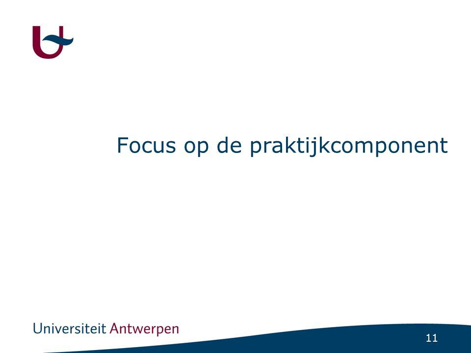 11 Focus op de praktijkcomponent