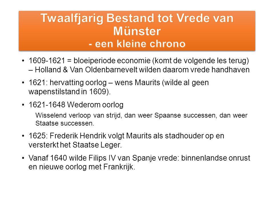 1609-1621 = bloeiperiode economie (komt de volgende les terug) – Holland & Van Oldenbarnevelt wilden daarom vrede handhaven 1621: hervatting oorlog – wens Maurits (wilde al geen wapenstilstand in 1609).