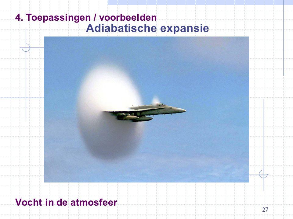 27 Vocht in de atmosfeer Adiabatische expansie 4. Toepassingen / voorbeelden