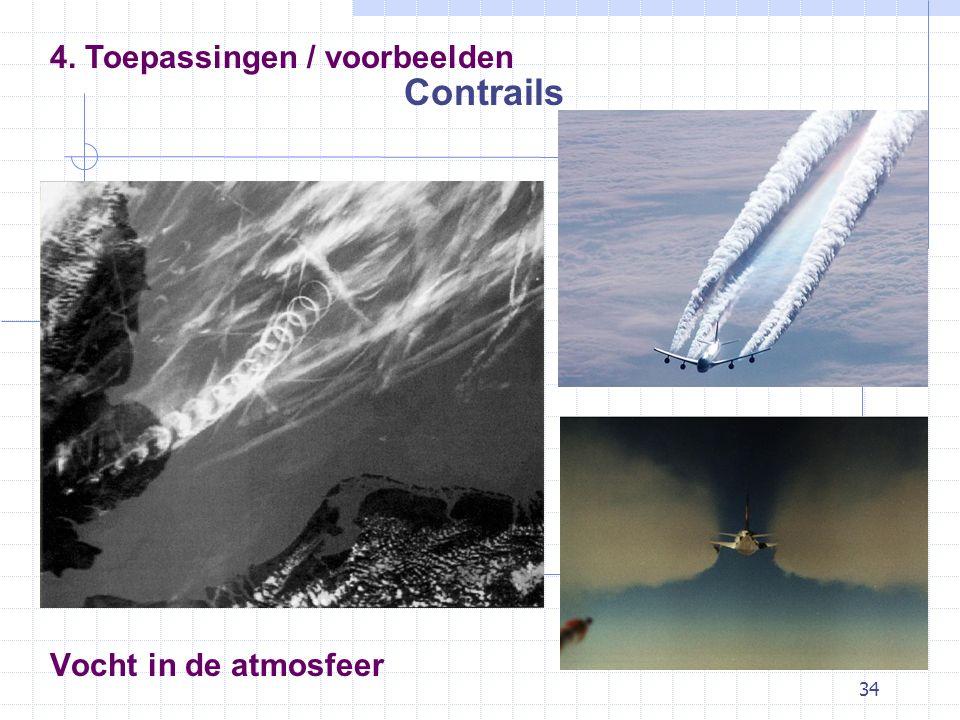 34 Vocht in de atmosfeer Contrails 4. Toepassingen / voorbeelden