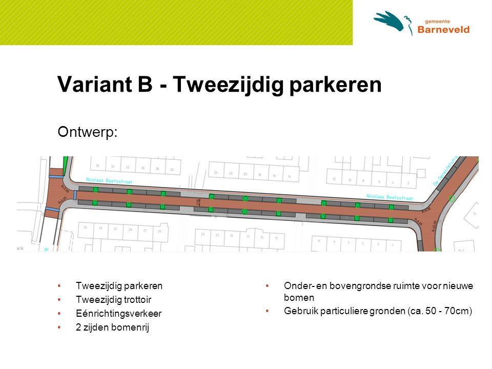 Variant B - Tweezijdig parkeren Ontwerp: [Plattegrond - Jolie] Tweezijdig parkeren Tweezijdig trottoir Eénrichtingsverkeer 2 zijden bomenrij Onder- en