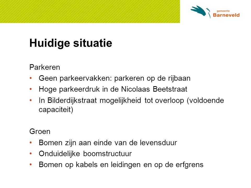 Huidige situatie Parkeren Geen parkeervakken: parkeren op de rijbaan Hoge parkeerdruk in de Nicolaas Beetstraat In Bilderdijkstraat mogelijkheid tot o