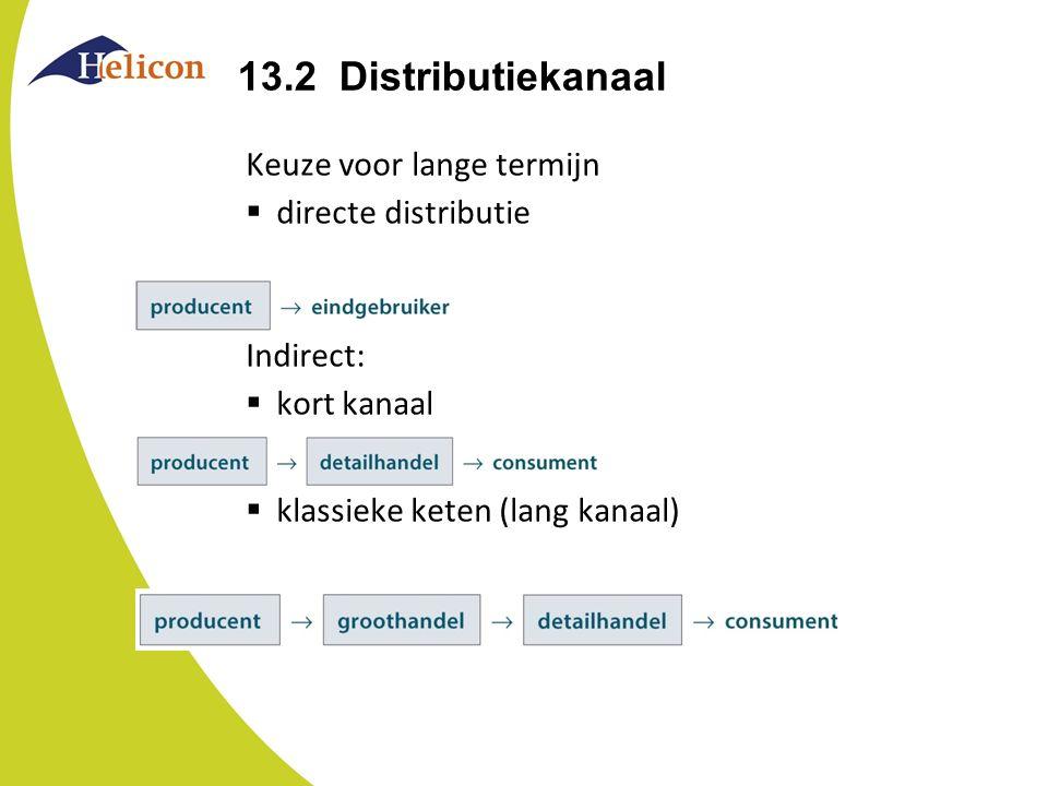 13.2 Distributie-intensiteit Gemaksgoederen: intensief zoveel mogelijk verkooppunten Shopping goods: selectief verkooppunten die passen bij het product Specialty goods: exclusief (maar niet toegestaan) dus zoveel mogelijk exclusief