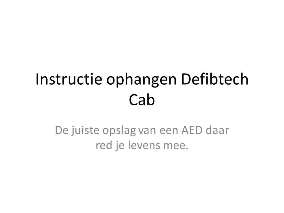 Instructie ophangen Defibtech Cab De juiste opslag van een AED daar red je levens mee.