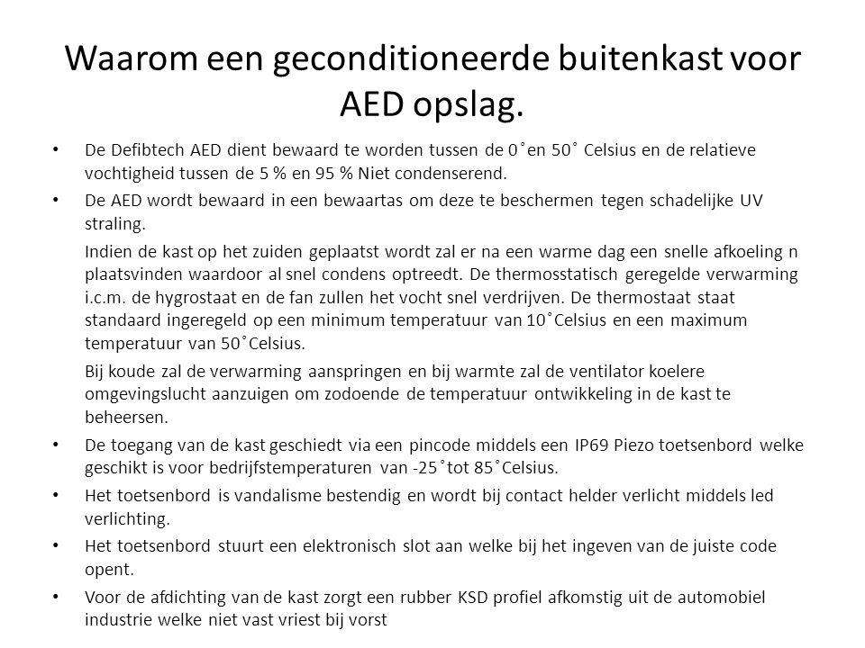 Waarom een geconditioneerde buitenkast voor AED opslag. De Defibtech AED dient bewaard te worden tussen de 0 ̊en 50 ̊ Celsius en de relatieve vochtigh