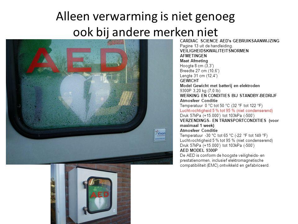 Alleen verwarming is niet genoeg ook bij andere merken niet CARDIAC SCIENCE AED's GEBRUIKSAANWIJZING Pagine 13 uit de handleiding. VEILIGHEIDSKWALITEI