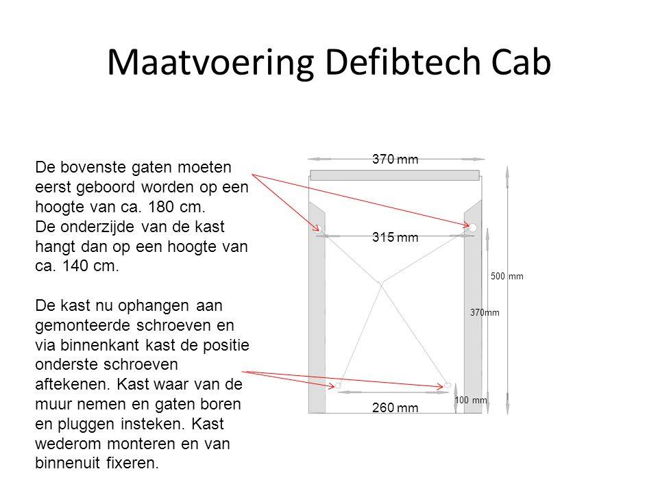 Maatvoering Defibtech Cab 315 mm 370 mm De bovenste gaten moeten eerst geboord worden op een hoogte van ca. 180 cm. De onderzijde van de kast hangt da