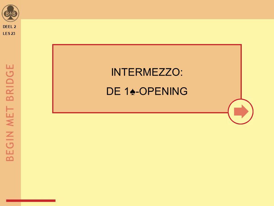 INTERMEZZO: DE 1♠-OPENING DEEL 2 LES 23