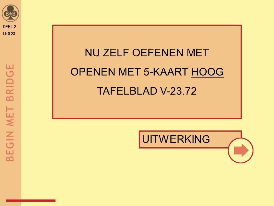UITWERKING NU ZELF OEFENEN MET OPENEN MET 5-KAART HOOG TAFELBLAD V-23.72 DEEL 2 LES 23