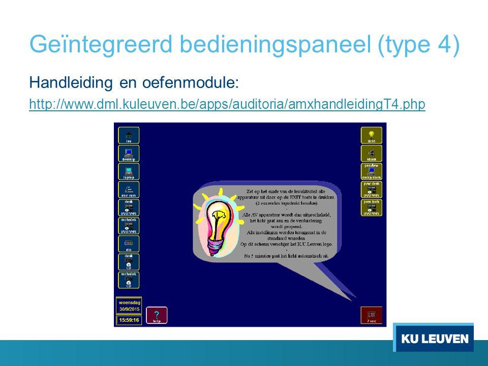 Geïntegreerd bedieningspaneel (type 4) Handleiding en oefenmodule: http://www.dml.kuleuven.be/apps/auditoria/amxhandleidingT4.php