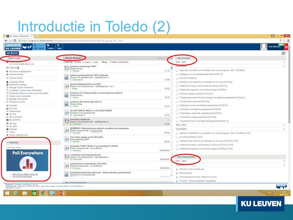 Introductie in Toledo (3) Toledo startscherm: Quick links What's recent o Weergave van recente en relevante mededelingen/wijzigingen My courses o Bevat Toledopagina's van onderwijsleeractiviteiten (OLA's) van opleidingsonderdelen (OPO's) o Betrokken docenten/assistenten hebben authorisatie om te editen o Availability van cursus!.