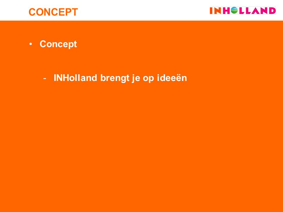 Concept -INHolland brengt je op ideeën CONCEPT
