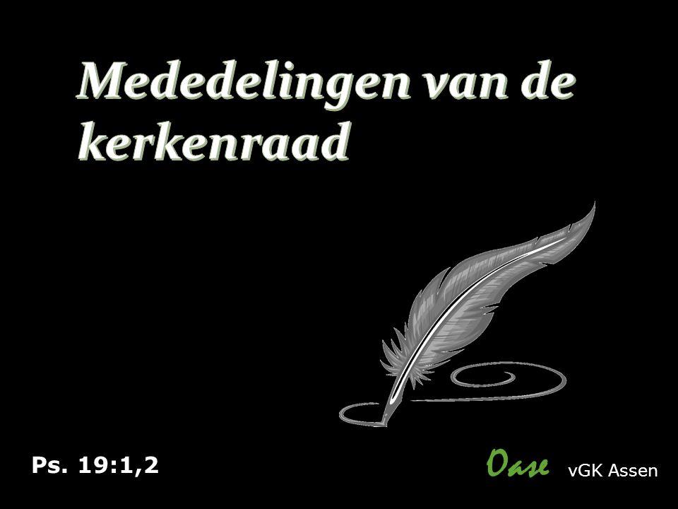 Ps. 19:1,2 Oase vGK Assen