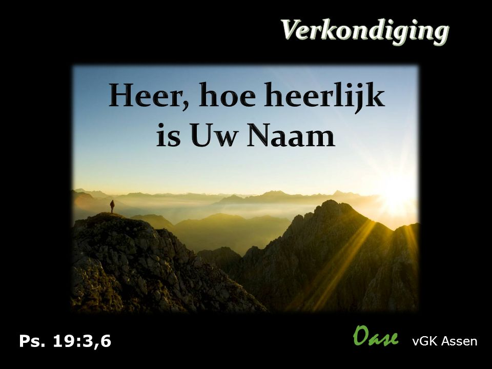 Ps. 19:3,6 Oase vGK Assen
