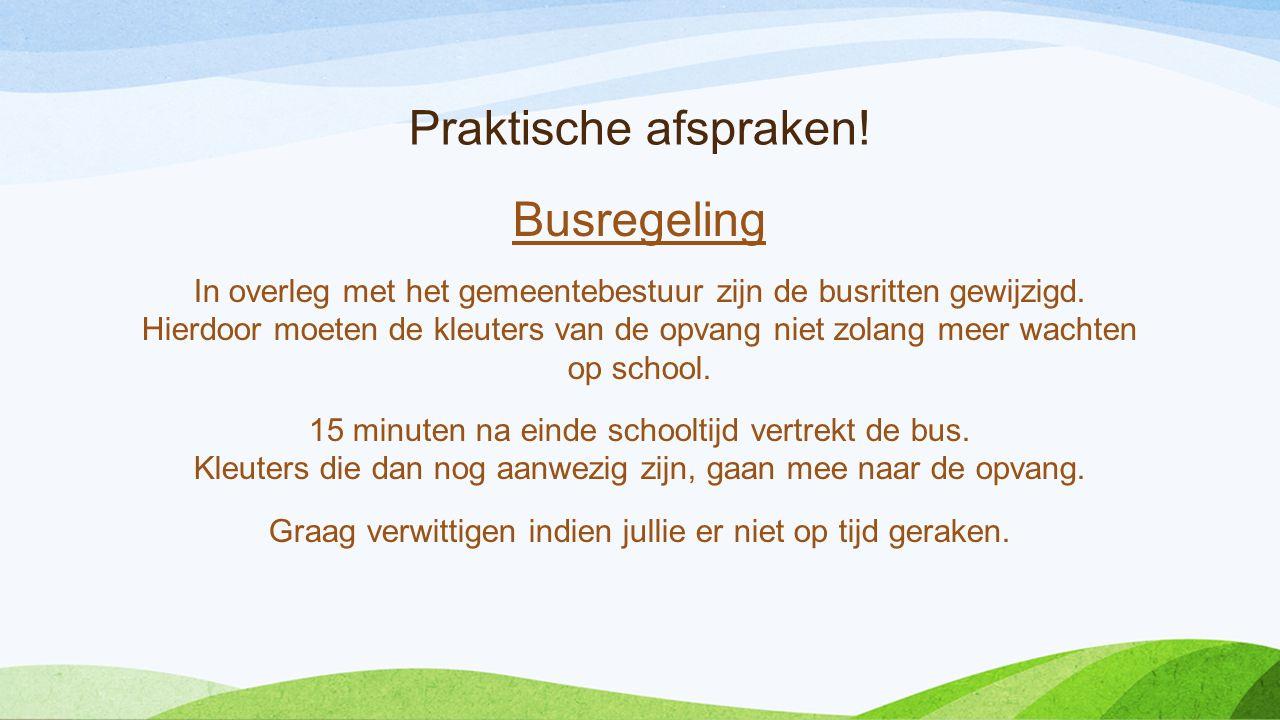 Praktische afspraken.Busregeling In overleg met het gemeentebestuur zijn de busritten gewijzigd.