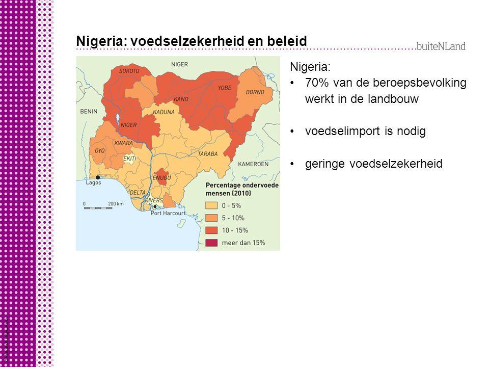 Nigeria: voedselzekerheid en beleid Nigeria: 70% van de beroepsbevolking werkt in de landbouw voedselimport is nodig geringe voedselzekerheid