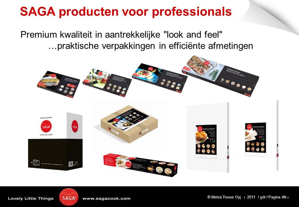 © Metsä Tissue Oyj ı 2011 / gdr / Pagina ‹Nr.› SAGA producten voor professionals Premium kwaliteit in aantrekkelijke look and feel …praktische verpakkingen in efficiënte afmetingen