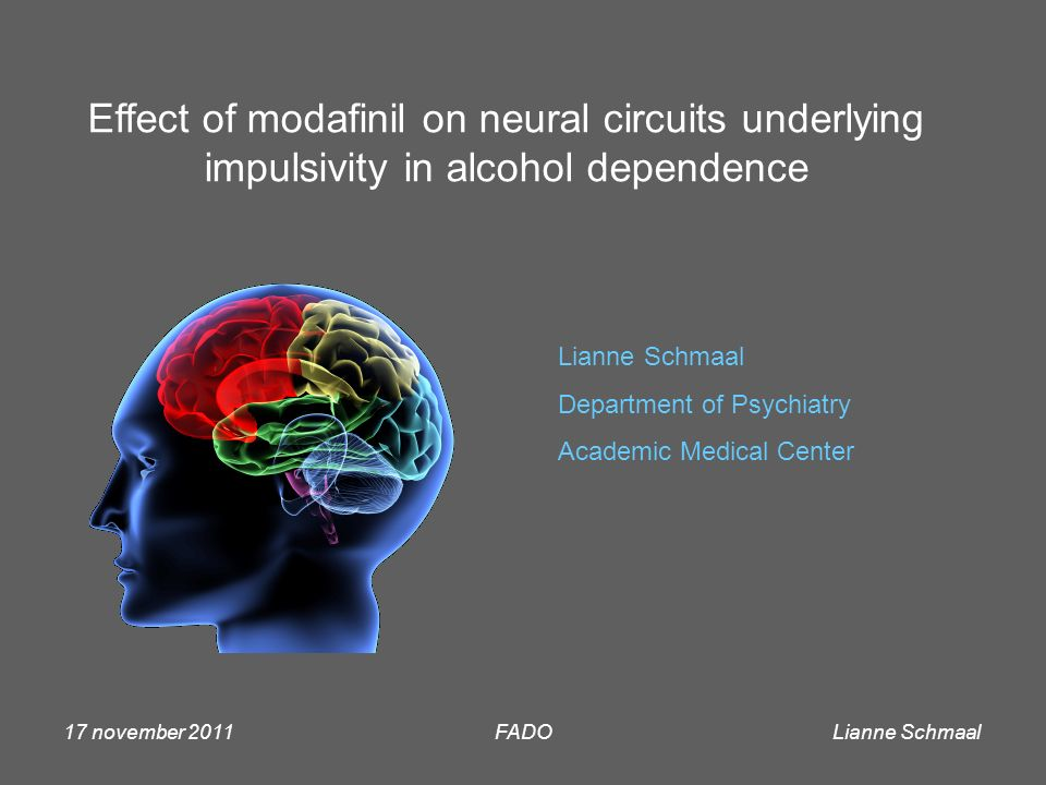 Lianne Schmaal 17 november 2011FADO Effect of modafinil on neural circuits underlying impulsivity in alcohol dependence Lianne Schmaal Department of Psychiatry Academic Medical Center