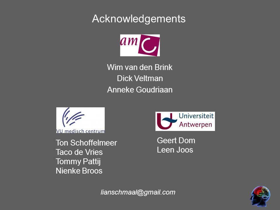 lianschmaal@gmail.com Acknowledgements Wim van den Brink Dick Veltman Anneke Goudriaan Ton Schoffelmeer Taco de Vries Tommy Pattij Nienke Broos Geert