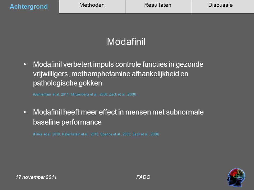 Methoden Achtergrond DiscussieResultaten 17 november 2011 FADO Maar welke neurobiologische mechanismen liggen ten grondslag aan deze cognitieve enhancement door modafinil in verslaving.
