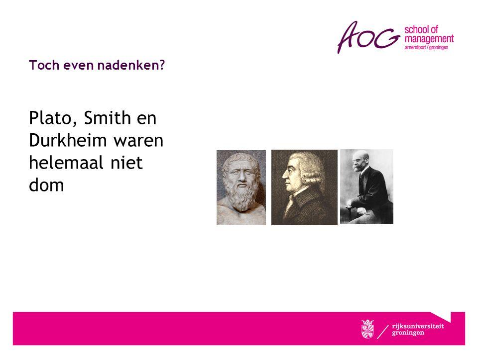 Toch even nadenken Plato, Smith en Durkheim waren helemaal niet dom