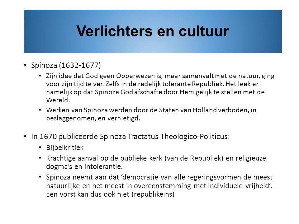 Spinoza (1632-1677) Zijn idee dat God geen Opperwezen is, maar samenvalt met de natuur, ging voor zijn tijd te ver. Zelfs in de redelijk tolerante Rep