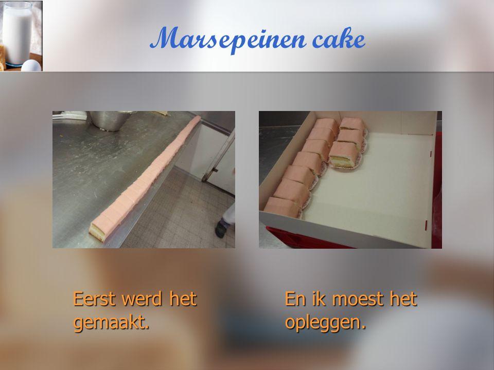 Marsepeinen cake Eerst werd het gemaakt. Eerst werd het gemaakt. En ik moest het opleggen.